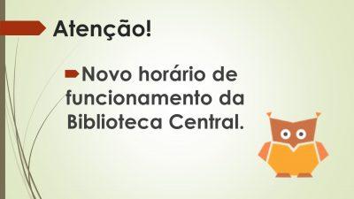 Novo Horário Biblioteca Central - site